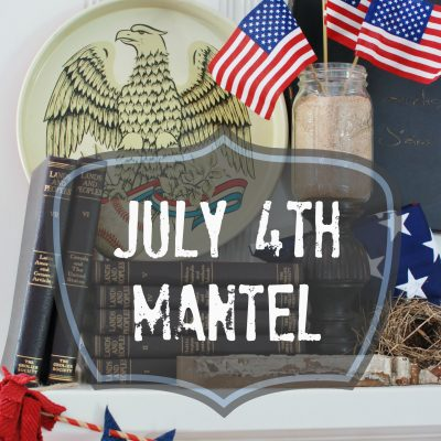 4th of July Mantel: All the elements of summer