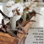 and surely I am with you always to the very end of the age matthew 28