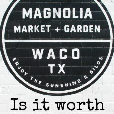 Magnolia Market – Is it worth the drive?