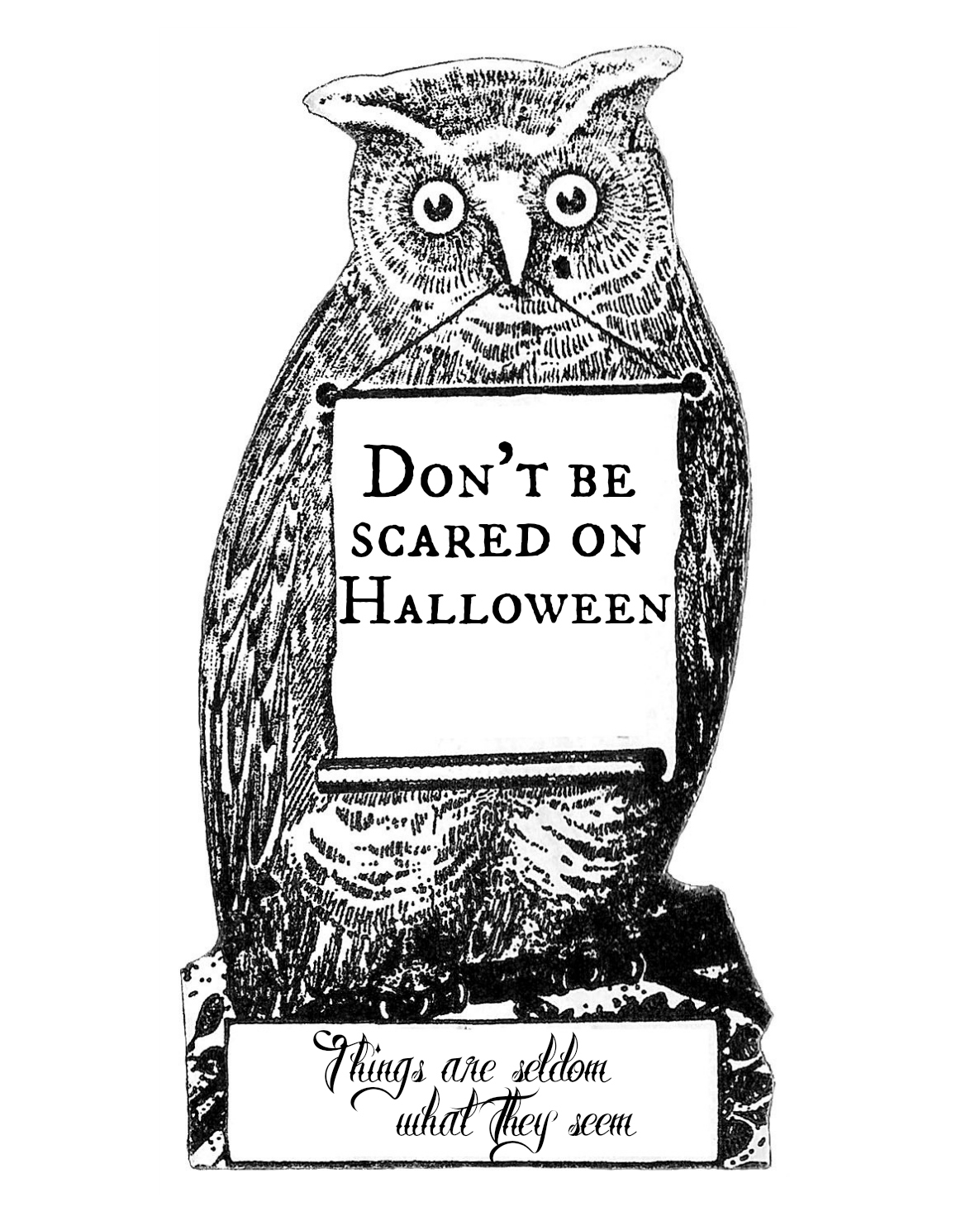 Free Vintage Owl Halloween Printable artwork, Don't be scared on Halloween, things are seldom what they seem