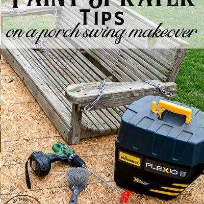 Swing Makeover: Paint Sprayer Tips