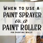The best tool for painting walls when you want to use a paint roller. Do you wonder when to use a paint sprayer versus a paint roller for painting walls? Here are some questions to ask a about your project to decide what paint technique to use. #paintingtips #howtopaintwalls #paintsprayer #paintroller