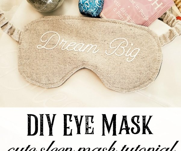 DIY eye mask tutorial. Grab this free pattern to make a sllep mask for your get together. Great for women's get togethers, DIY gifts and Christian friend presents. #DIYgift #sleepmask #CuteEyemask #womengift #swagbagidea #dreambig #cricutproject #vinylletters