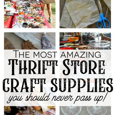 Thrift Store Craft Supplies You Should Never Pass Up