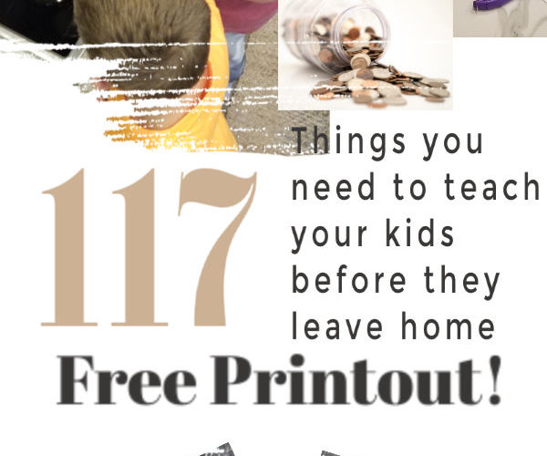 117 things you need to teach your kid before they move out and go off to college. You can have this free print out list of things your kids need to know before leaving home, especially important if you have teenagers about to leave for college. Go over this list before they end up in a bind, so many good life lessons to pass on to your children or grandchildren so they are prepared to live on their own successfully! #teenkids #teachyour kids #lifelessons #freeprint