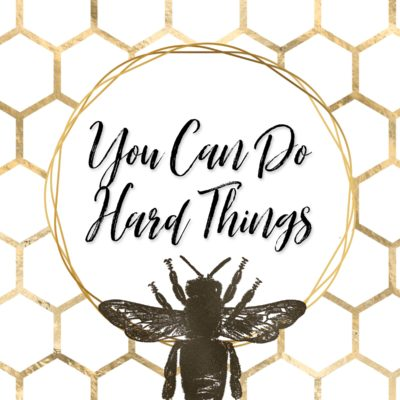 You Can Do Hard Things Print