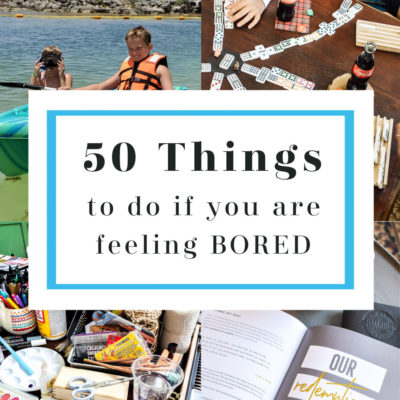Things to Do If You Are Feeling Bored