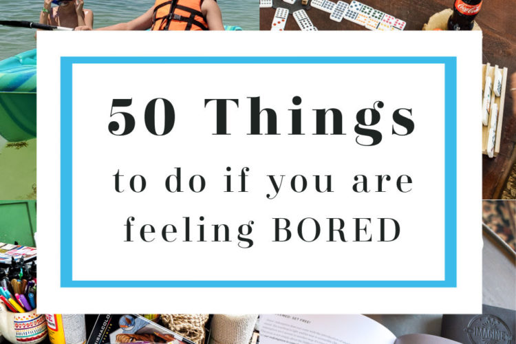 a fun list of 50 things to do if you are feeling bored. Does being stuck at home have you wondering what you can do with your spare time? Take a look at this list of ideas and inspiration to get you moving in the right direction with a new project, hobby or task that will rid you of boredom for good! #bored #boredideas #boredombusters