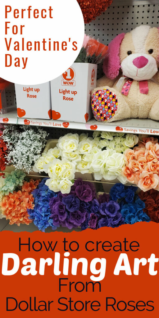 Dollar store rose craft for Valentine's Day art